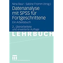 Datenanalyse mit SPSS für Fortgeschrittene: Ein Arbeitsbuch