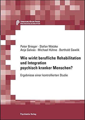 Cover »Wie wirkt berufliche Rehabilitation und Integration psychisch kranker Menschen?«