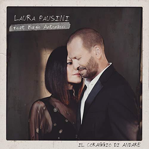 Il coraggio di andare (feat. Biagio Antonacci) (Pausini Mp3 Laura)