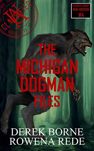 The Michigan Dogman Files (UA CLASSIFIED Book 4) (English Edition)