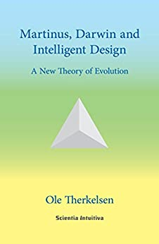 Martinus, Darwin and Intelligent Design: A new Theory of Evolution by [Therkelsen, Ole]