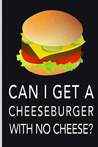 Can I Get a Cheeseburger with No Cheese? (Cheeseburger Shirt)