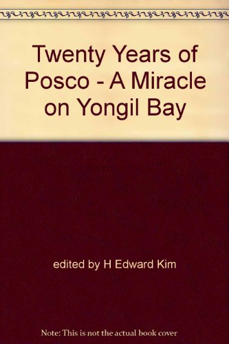 twenty-years-of-posco-a-miracle-on-yongil-bay