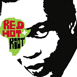 The Music And The Spirit Of Fela : Red Hot & Riot