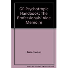 GP Psychotropic Handbook: The Professionals' Aide Memoire