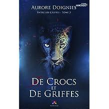 De crocs et de griffes: Entre ses griffes, T3