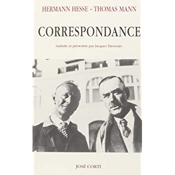 Correspondance : Hermann Hesse/Thomas Mann