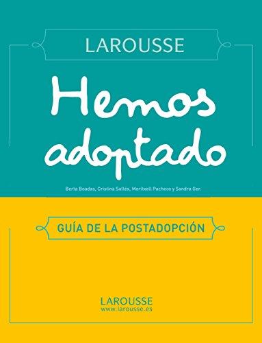 Hemos adoptado (Larousse - Libros Ilustrados/ Prácticos - Vida Saludable) por Berta Boadas Mir