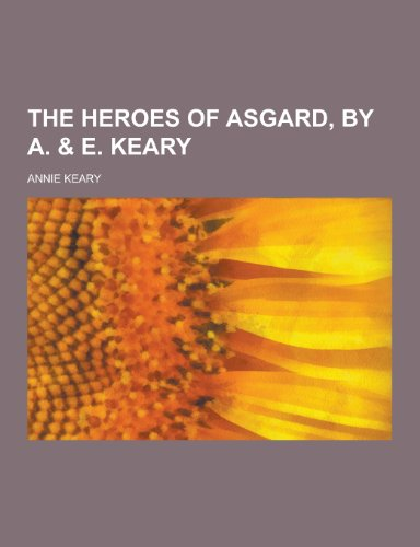The Heroes of Asgard, by A. & E. Keary
