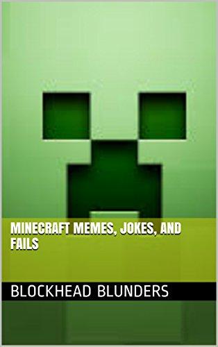 Blockhead Blunders: Minecraft Memes, Jokes, and Fails (English Edition) - R Minecraft Stampy