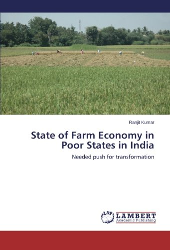 state-of-farm-economy-in-poor-states-in-india-needed-push-for-transformation