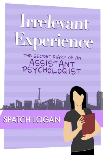 Irrelevant Experience: The Secret Diary of an Assistant Psychologist
