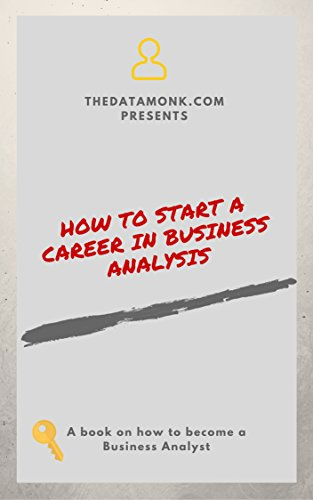 How To Start A Business Analyst Career Ebook