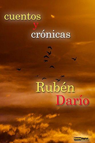 Cuentos y Crónicas - Rubén Dario (Con Notas)(Biografía)(Ilustrado) por Rubén Darío