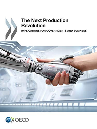 The Next Production Revolution:  Implications for Governments and Business: Edition 2017