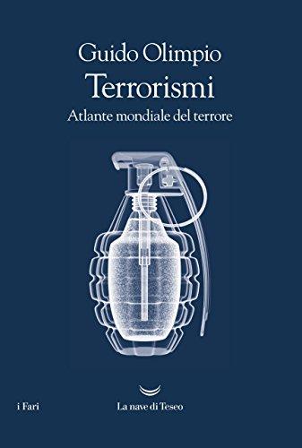 Terrorismi. Atlante mondiale del terrore
