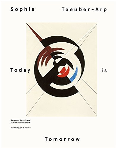 Sophie Taeuber - Arp - Today is Tomorrow by Scheidegger and Spiess (2014-11-15)