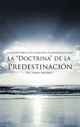 La Doctrina de la Predestinación por Tommy Ashcraft