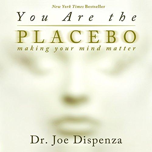 Buchseite und Rezensionen zu 'You Are the Placebo: Making Your Mind Matter' von Dr. Joe Dispenza