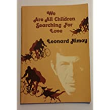 We Are All Children Searching for Love: A Collection of Poems and Photographs