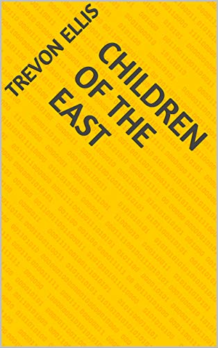 Children Of The East (Norwegian Edition) por Trevon Ellis