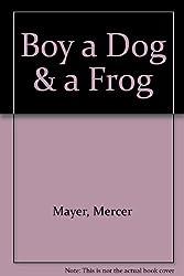 Boy a Dog & a Frog