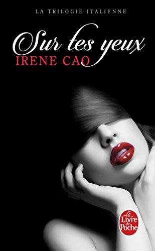 Sur tes yeux (La Trilogie italienne, Tome 1) par Irene Cao
