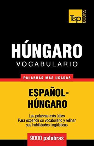 Vocabulario español-húngaro - 9000 palabras más usadas (T&P Books) por Andrey Taranov