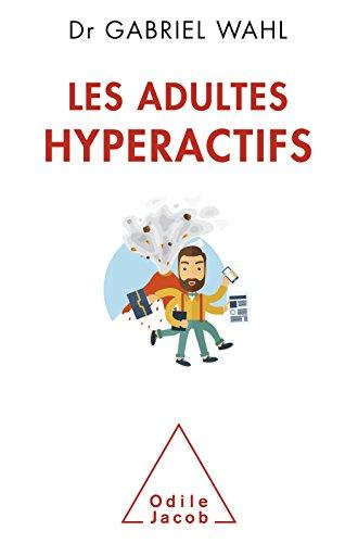 Les Adultes hyperactifs (OJ.PSYCHOLOGIE)