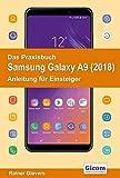 Das Praxisbuch Samsung Galaxy A9 (2018) - Anleitung für Einsteiger