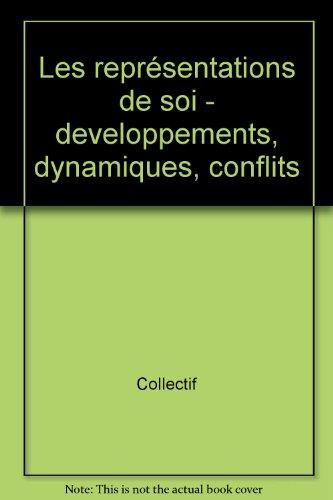 Les représentations de soi : Développements, dynamiques, conflits