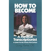 How to Become a Medical Transcriptionist: A Career for the 21st Century