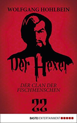 Read Der Hexer 22 Der Clan Der Fischmenschen Roman Pdf