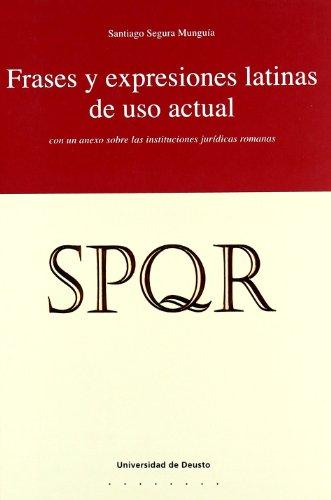 Frases Y Expresiones Latinas De Uso Actual (Derecho) por Santiago Segura Munguía