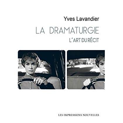 La dramaturgie : L'art du récit : cinéma, théâtre, opéra, radio, télévision, bande dessinée