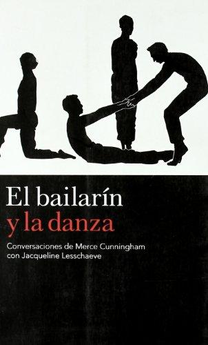 El bailarín y la danza: Conversaciones de Merce Cunningham con Jacqueline Lesschaeve