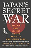 Japan's Secret War: Japan's Race Against Time to Build Its Own Atomic Bomb by Wilcox (1995-08-15)