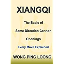 Xiangqi : The Basic of Same Direction Cannon Openings: Every Move Explained (English Edition)