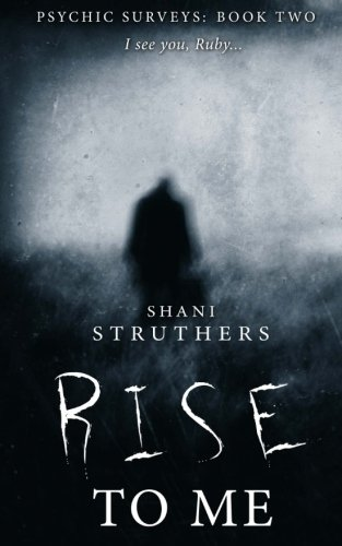 Psychic Surveys Book Two: Rise To Me - A Supernatural Thriller