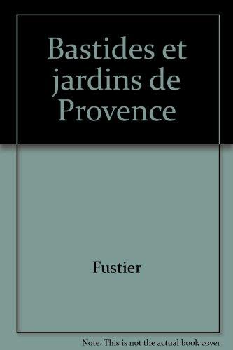 Bastides et jardins de Provence par Nerte Fustier-Dautier
