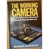 The Working Camera: The World's 1st 3D Guide to Photography Made Easy by John Hedgecoe (1986-07-13) - John Hedgecoe;Ron Van Der Meer