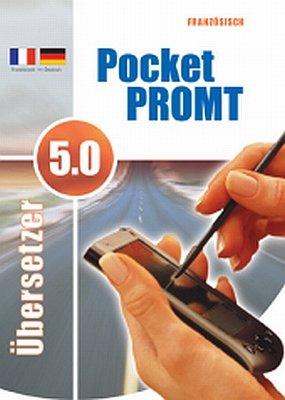 Pocket PROMT 5.0 Französisch - Deutsch / Deutsch - Französisch: Übersetzung von Texten, Pocket Word-Dokumente, E-Mails und SMS, professioneller ... Wörter und Wendungen Französisch <-> Deutsch
