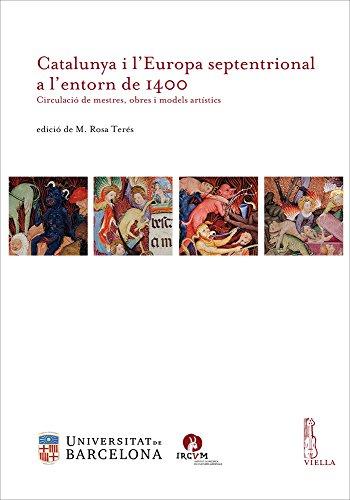 Catalunya i l'Europa septentrional a l'entorn de 1400. Circulació de mestres, obres i models artístics (Ircum. Medieval cultures)