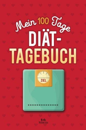 Preisvergleich Produktbild Mein 100 Tage Diät-Tagebuch: Abnehmtagebuch zum Ausfüllen