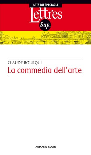 La commedia dell' arte par Claude Bourqui