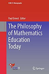The Philosophy of Mathematics Education Today (ICME-13 Monographs)