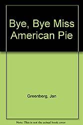 Bye, Bye Miss American Pie