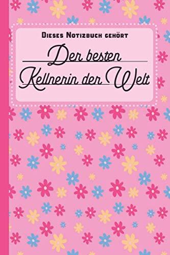 Feuerzeug Kostüm - Dieses Notizbuch gehört der besten Kellnerin der Welt: blanko Notizbuch | Journal | To Do Liste für Kellner und Kellnerinnen - über 100 linierte ... Notizen - Tolle Geschenkidee als Dankeschön