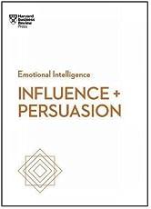 Influence & Persuation (Emotional Intelligence Series) (HBR Emotional Intelligence)