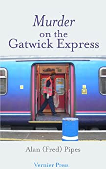 Murder on the Gatwick Express by [Pipes, Alan, Pipes, Alan (Fred)]